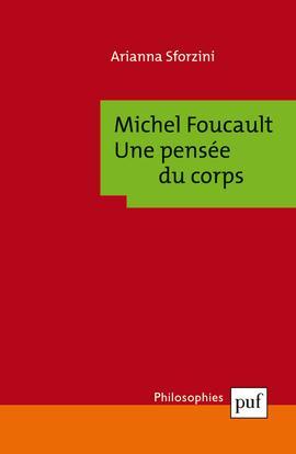 MICHEL FOUCAULT : UNE PENSEE DU CORPS