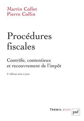 PROCEDURES FISCALES (2ED) - CONTROLE, CONTENTIEUX ET RECOUVREMENT DE L'IMPOT