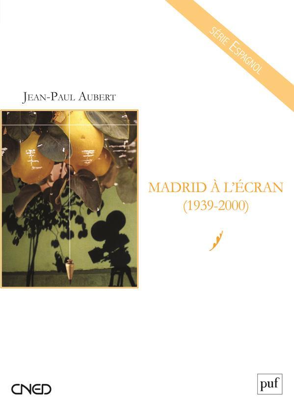 MADRID A L'ECRAN (1939-2000)