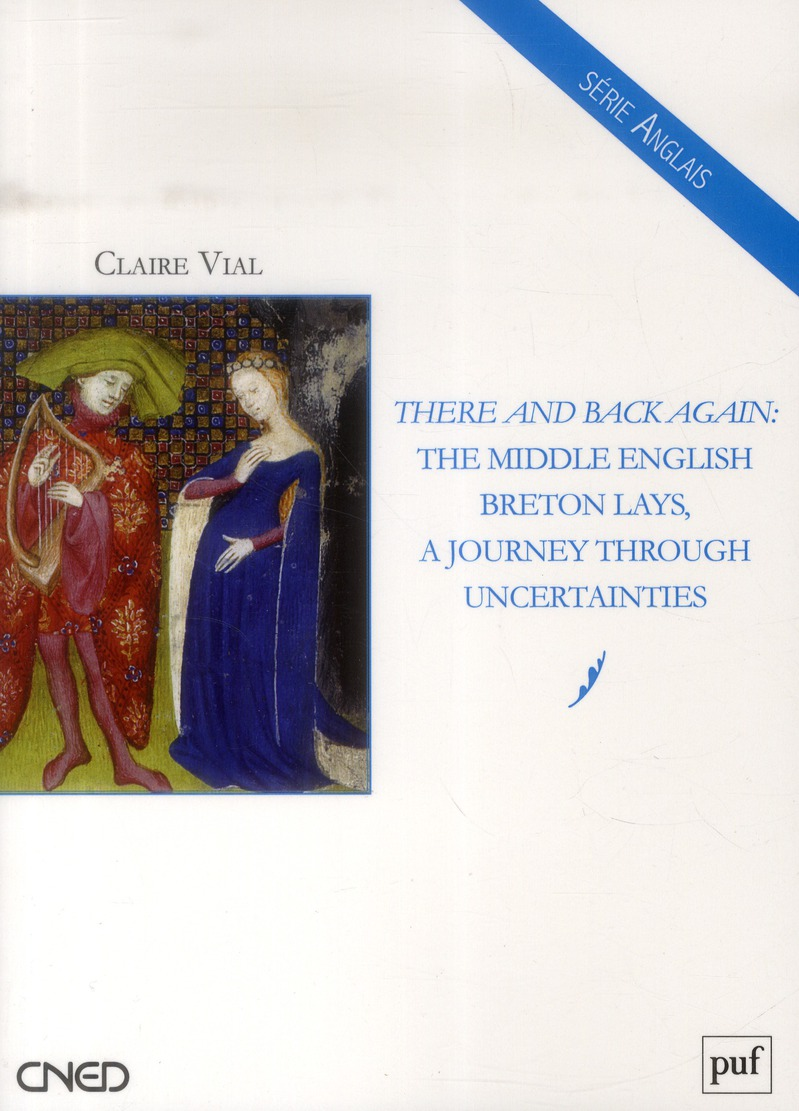 THERE AND BACK AGAIN: THE MIDDLE ENGLISH BRETON LAYS, A JOURNEY THROUGH UNCERTAINTIES