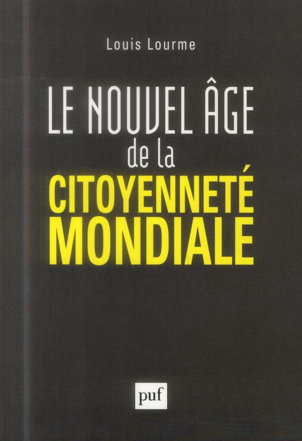 LE NOUVEL AGE DE LA CITOYENNETE MONDIALE