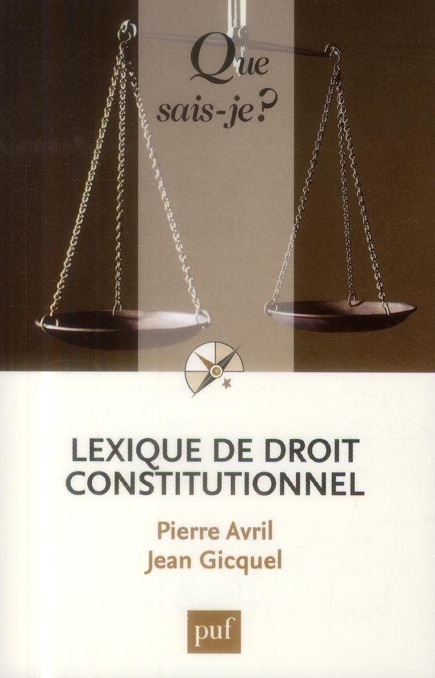 LEXIQUE DE DROIT CONSTITUTIONNEL (4ED) QSJ 3655