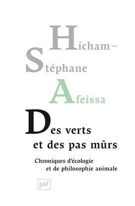 DES VERTS ET DES PAS MURS - CHRONIQUES D'ECOLOGIE ET DE PHILOSOPHIE ANIMALE