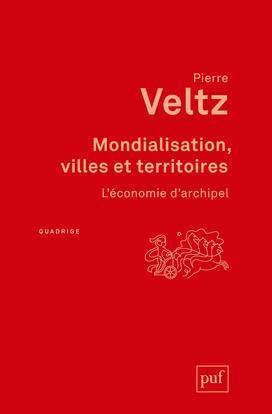 MONDIALISATION, VILLES ET TERRITOIRES - L'ECONOMIE D'ARCHIPEL
