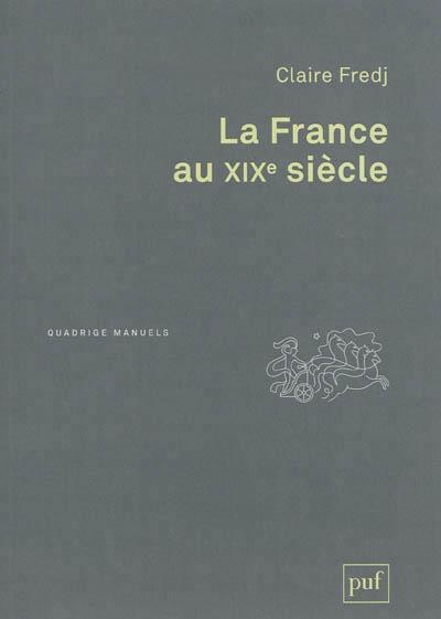 LA FRANCE AU XIXE SIECLE