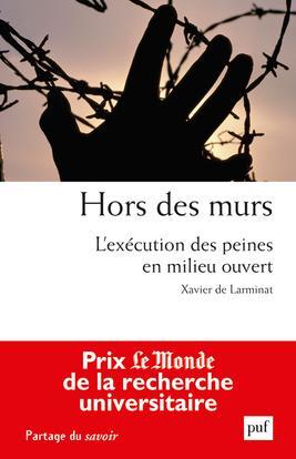 HORS DES MURS. L'EXECUTION DES PEINES EN MILIEU OUVERT
