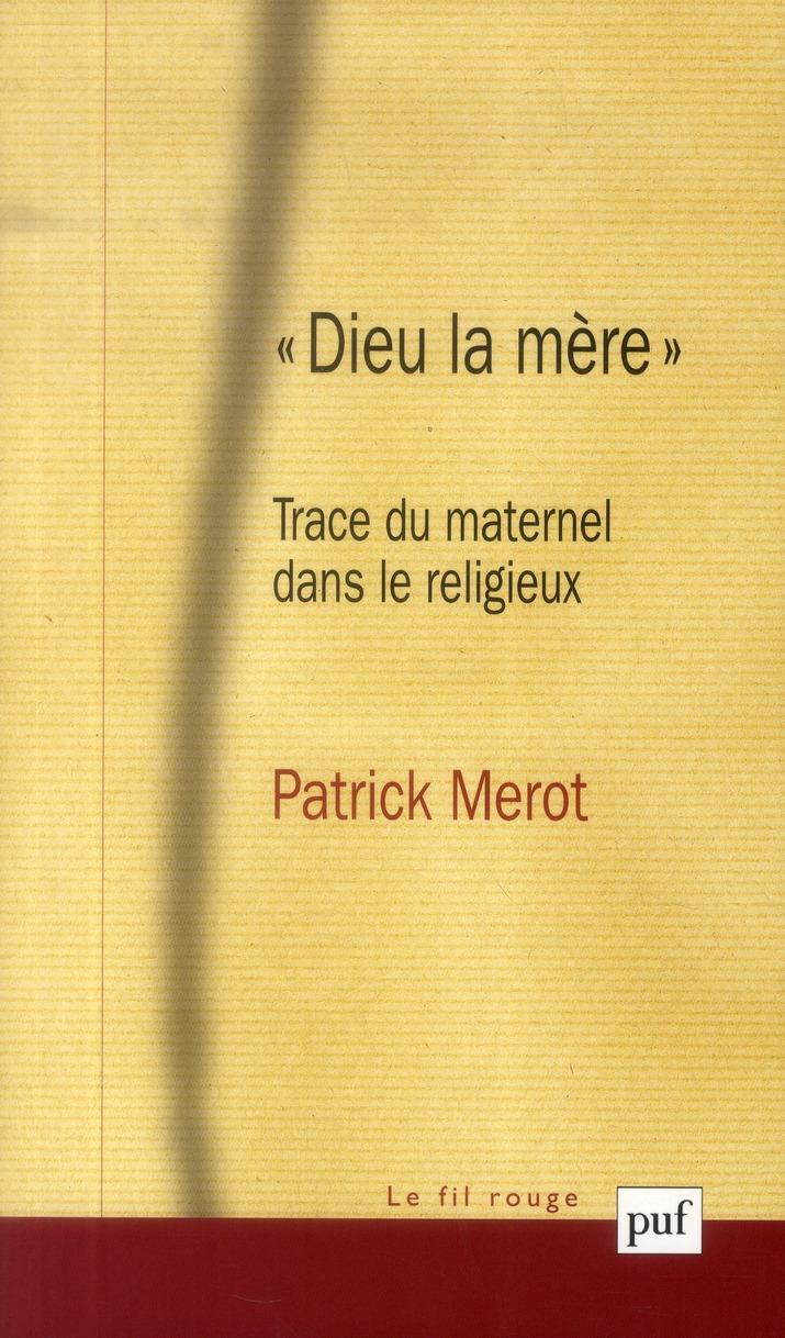 DIEU LA MERE  - TRACE DU MATERNEL DANS LE RELIGIEUX