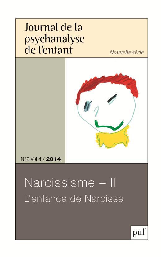 JPE 2014, N  2 - NARCISSISME - II L'ENFANCE DE NARCISSE