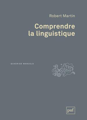 COMPRENDRE LA LINGUISTIQUE  (3ED) - EPISTEMOLOGIE ELEMENTAIRE D'UNE DISCIPLINE