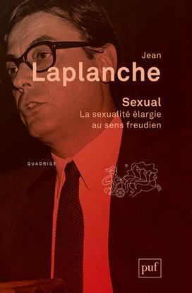 SEXUAL. LA SEXUALITE ELARGIE AU SENS FREUDIEN