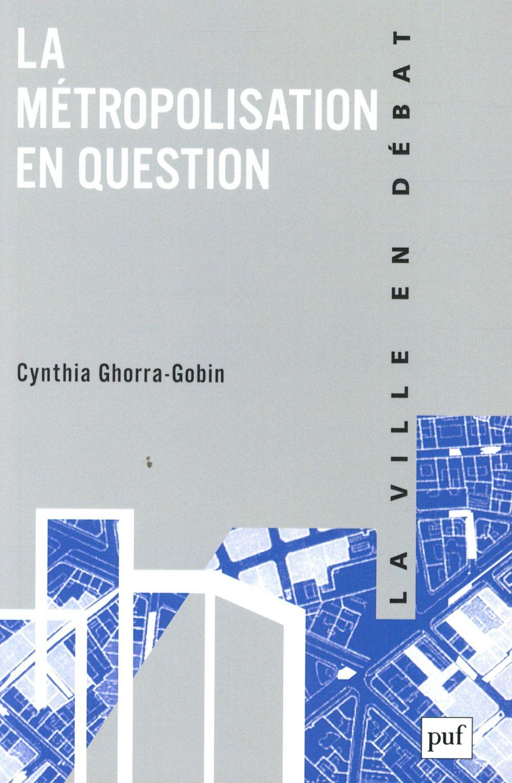 LA METROPOLISATION EN QUESTION