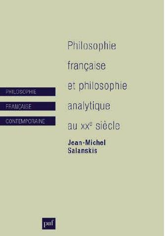 PHILOSOPHIE FRANCAISE ET PHILOSOPHIE ANALYTIQUE AU XXE SIECLE