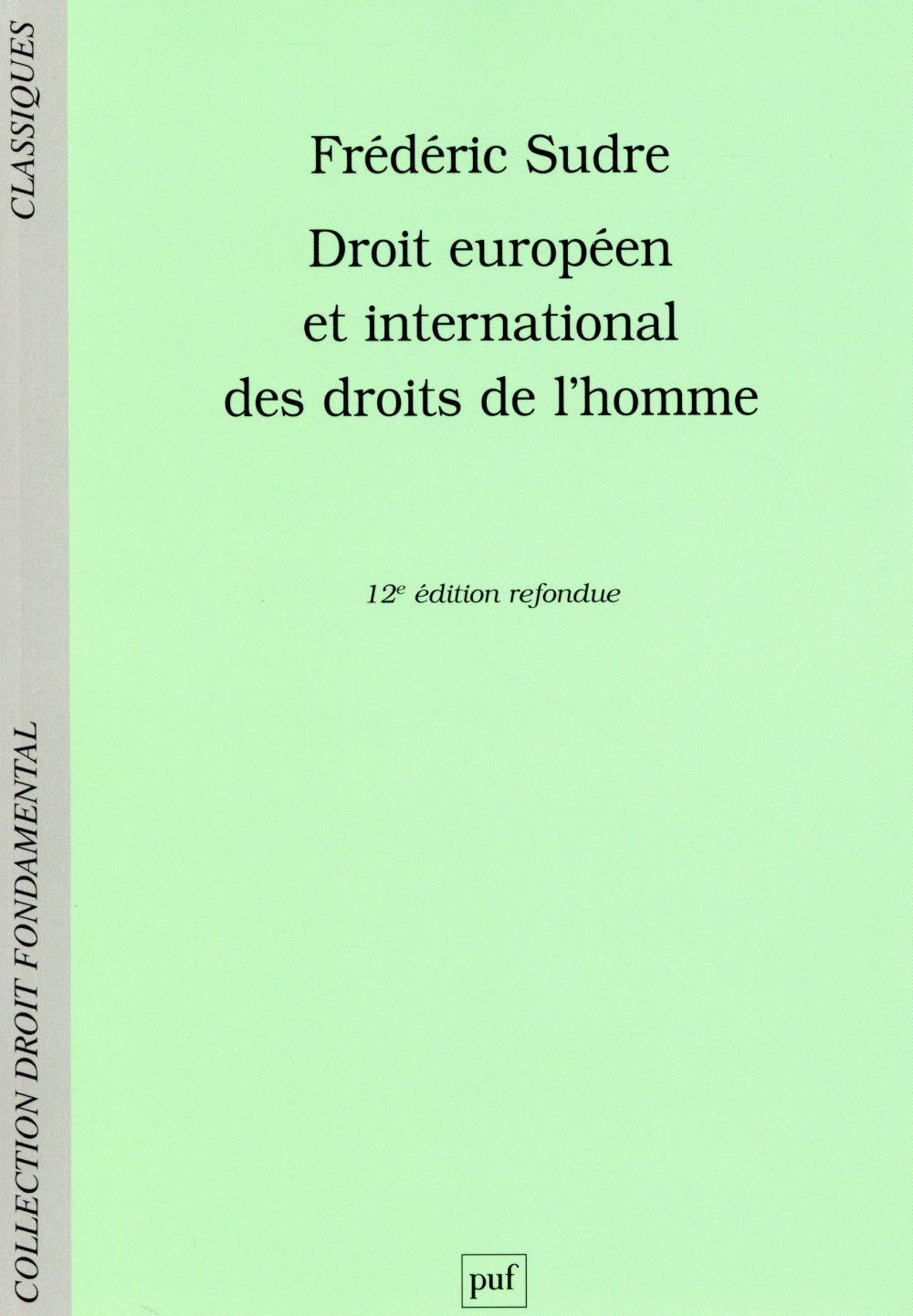DROIT EUROPEEN ET INTERNATIONAL DES DROITS DE L'HOMME (12ED)