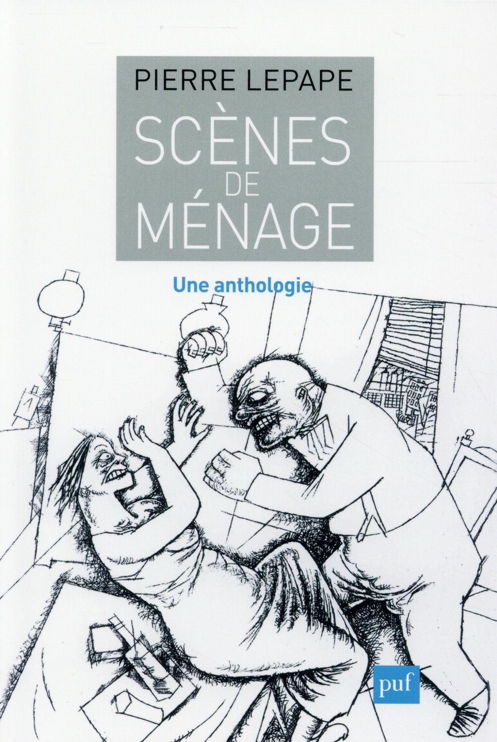 SCENES DE MENAGE - UNE ANTHOLOGIE