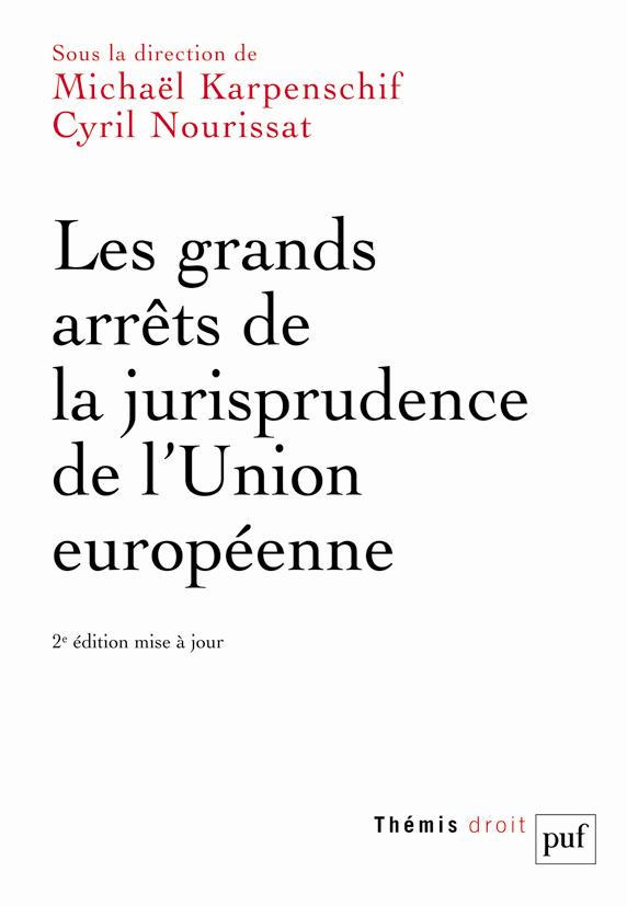 LES GRANDS ARRETS DE LA JURISPRUDENCE DE L'UNION EUROPEENNE (2ED).