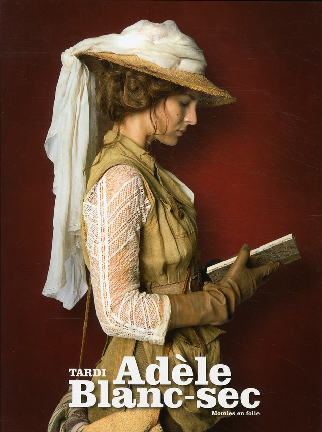 ADELE BLANC-SEC - T04 - MOMIES EN FOLIE