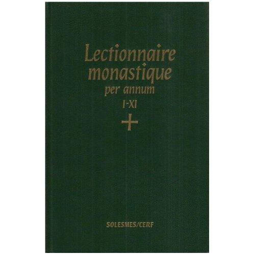 LECTIONNAIRE MONASTIQUE, IV : PER ANNUM I-XI