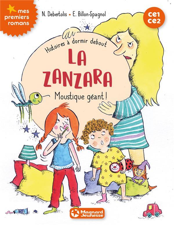 HISTOIRES A DORMIR DEBOUT 1 - LA ZANZARA. MOUSTIQUE GEANT !