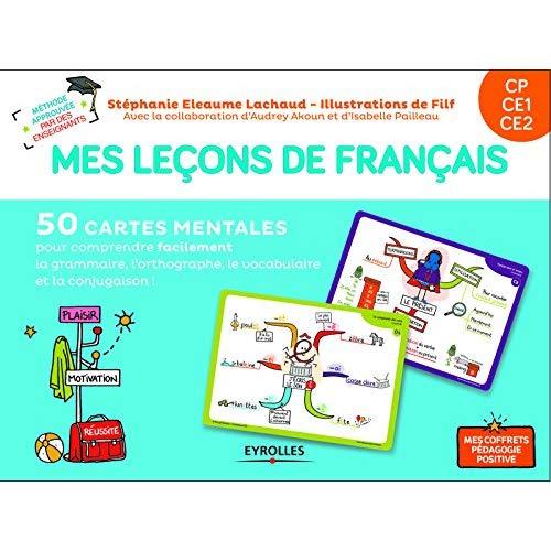 MES LECONS DE FRANCAIS CP  CE1  CE2 - 50 CARTES MENTALES POUR COMPRENDRE FACILEMENT LA GRAMMAIRE, L'