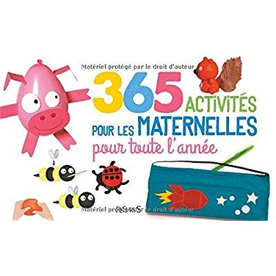 365 ACTIVITES POUR LES MATERNELLES POUR TOUTE L'ANNEE