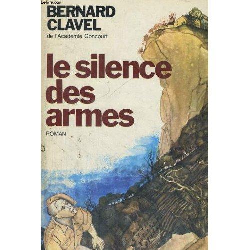 LE SILENCE DES ARMES - RELIE
