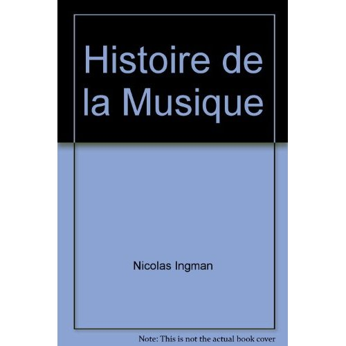 UNE HISTOIRE DE LA MUSIQUE - RELIE