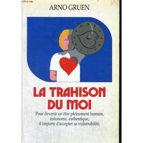 LA TRAHISON DU MOI