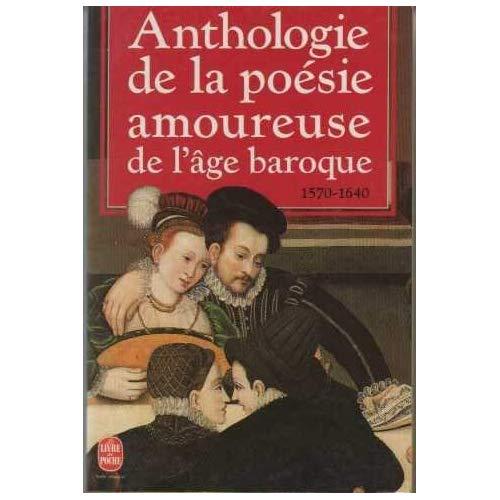ANTHOLOGIE POESIE AMOUREUSE- AGE BAROQUE