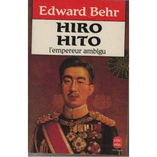 HIRO-HITO L'EMPEREUR AMBIGU