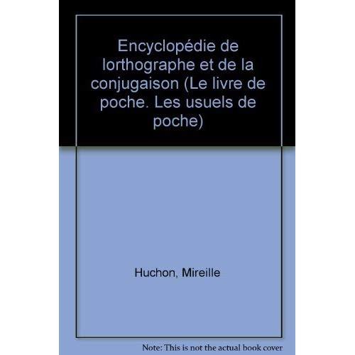 ENCYCL. DE L'ORTHOGRAPHE ET DE LA CONJUGAISON