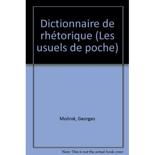 DICTIONNAIRE DE RHETORIQUE