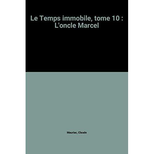 TEMPS IMMOBILE T10 L'ONCLE MARCEL