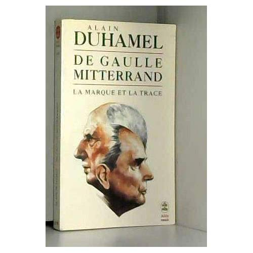 DE GAULLE- MITTERRAND