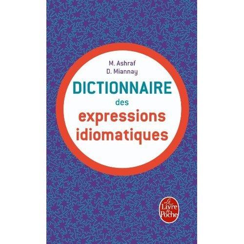 DICT. DES EXPRESSIONS IDIOMATIQUES FRANCAISES