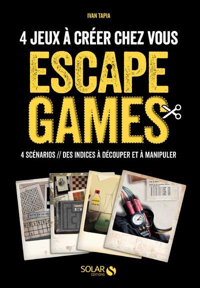 ESCAPE GAMES - 4 JEUX A CREER CHEZ VOUS