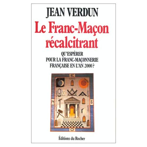 LE FRANC-MACON RECALCITRANT