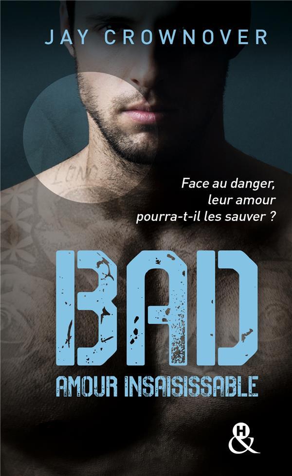 BAD - T5 AMOUR INSAISISSABLE - , LA SUITE DE LA SERIE NEW ADULT A SUCCES DE JAY CROWNOVER - DES BAD