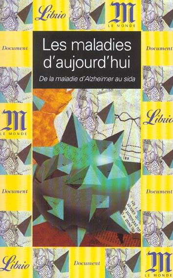 MALADIES D'AUJOURD'HUI (LES)