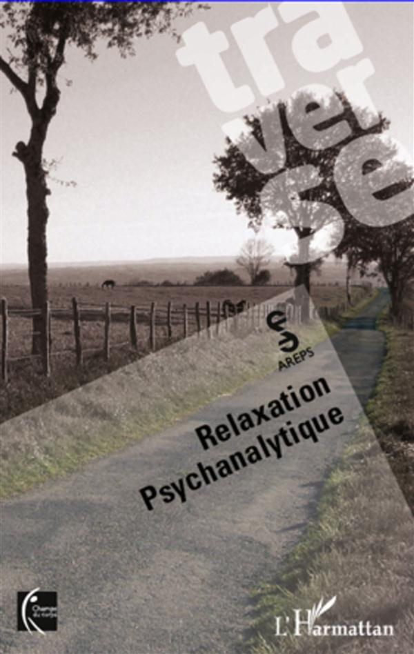 Traverse, Relaxation Psychanalytique