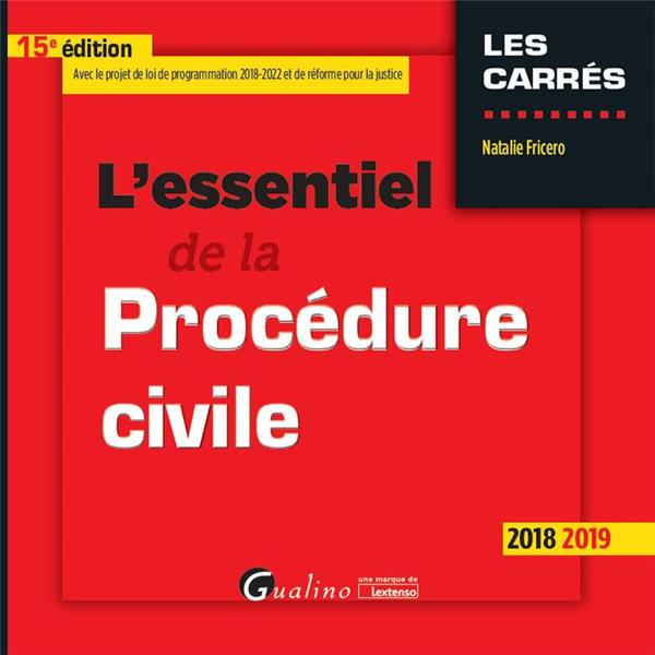 L'ESSENTIEL DE LA PROCEDURE CIVILE - 15EME EDITION