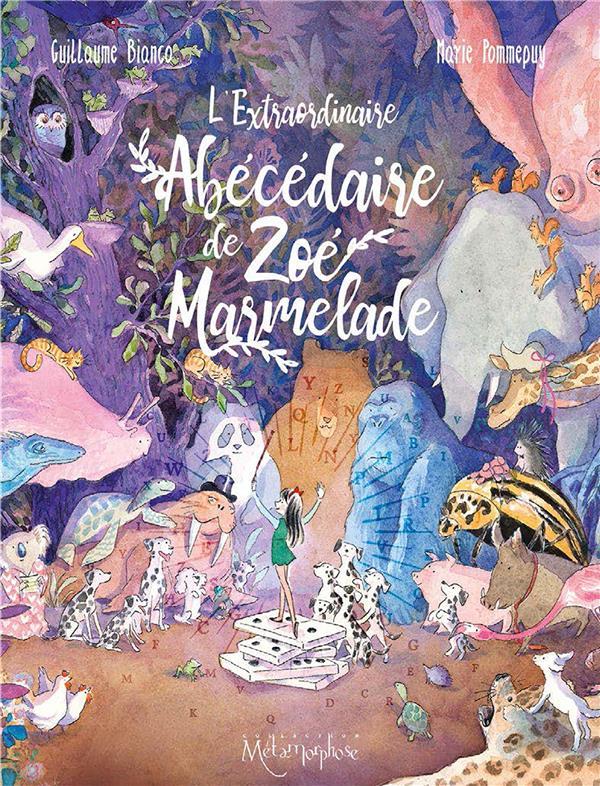 L'EXTRAORDINAIRE ABECEDAIRE DE ZOE MARMELADE