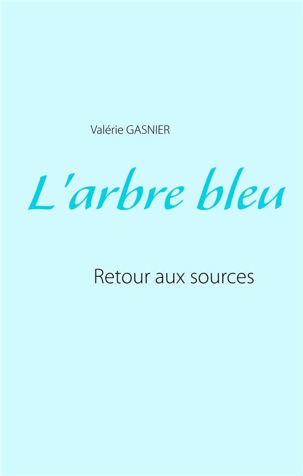 L'ARBRE BLEU - RETOUR AUX SOURCES