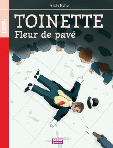 TOINETTE, FLEUR DE PAVE - 1856