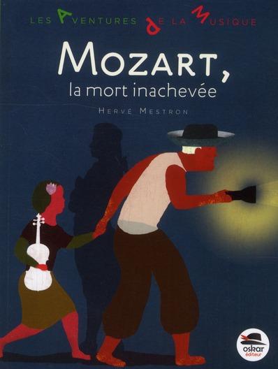MOZART, LA MORT INACHEVEE
