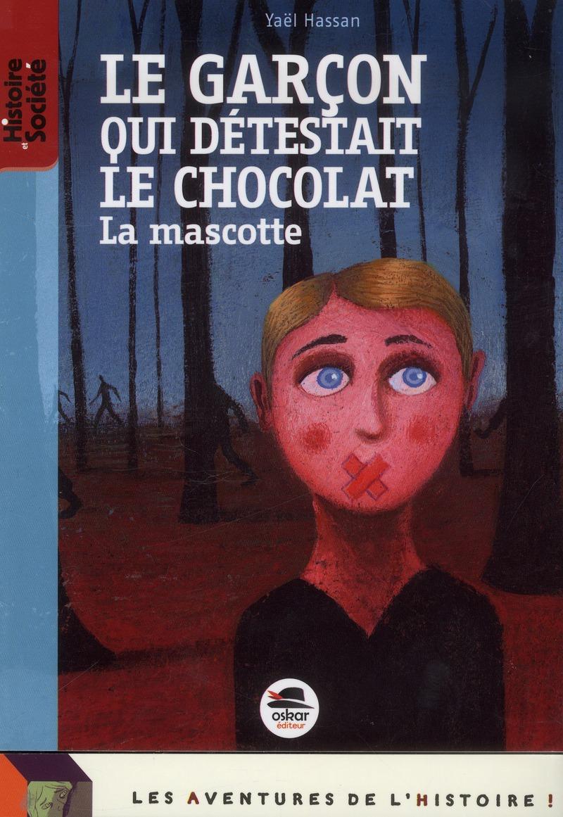 GARCON QUI DETESTAIT LE CHOCOLAT (LE) - NE - LA MASCOTTE