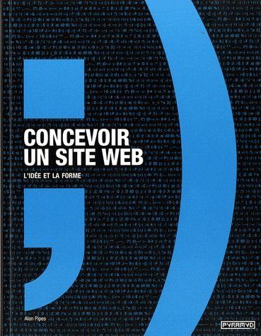 CONCEVOIR UN SITE WEB. L' IDEE ET LA FORME