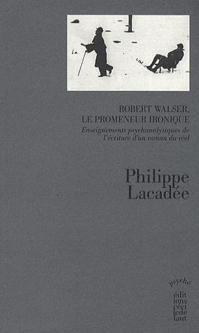 ROBERT WALSER,LE PROMENEUR IRONIQUE