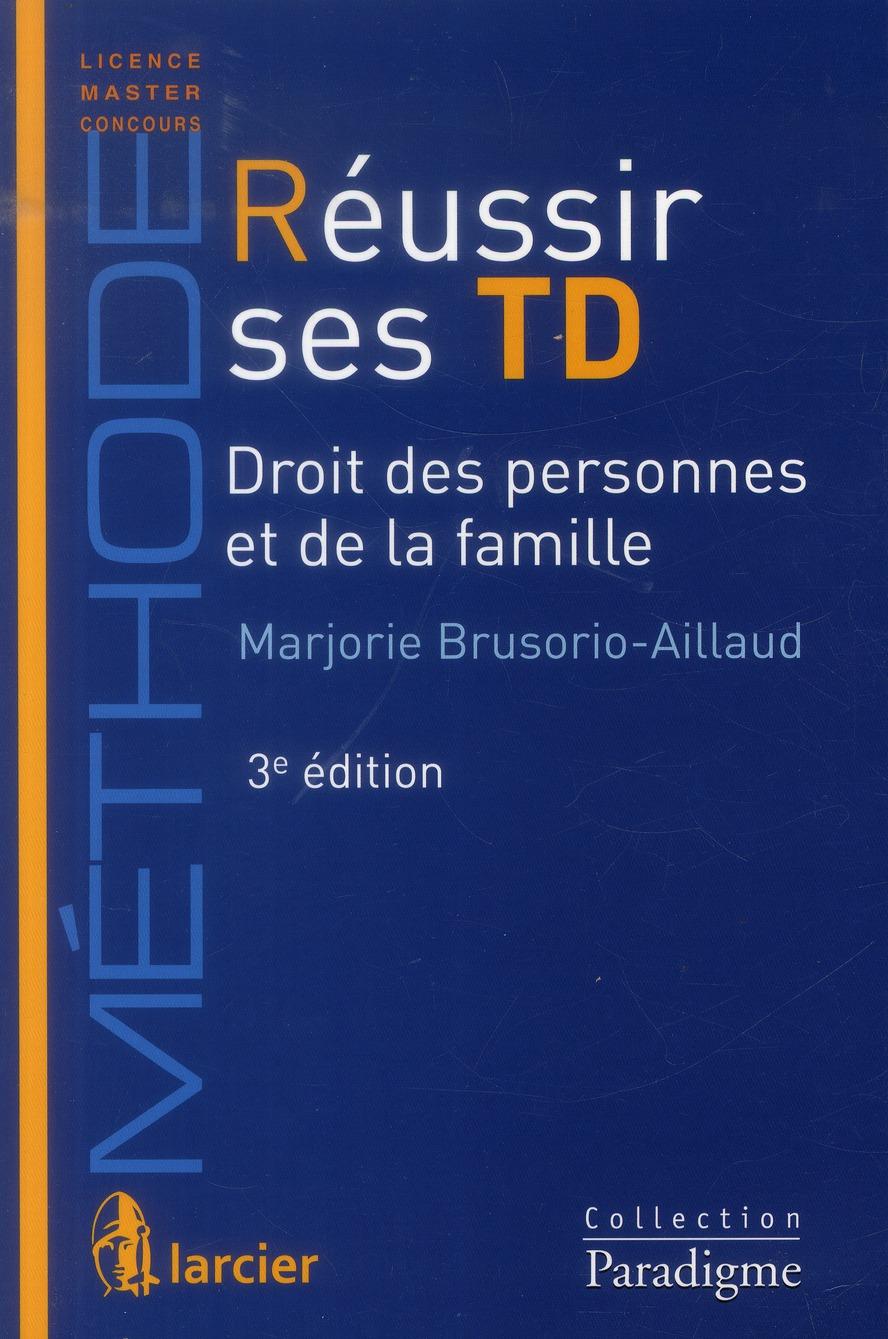 REUSSIR SES TRAVAUX DIRIGES  DROIT  CIVIL - PERSONNES ET  FAMILLE