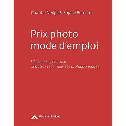 PRIX PHOTO MODE D'EMPLOI - RESIDENCES, BOURSES ET AUTRES RECOMPENSES PROFESSIONNELLES