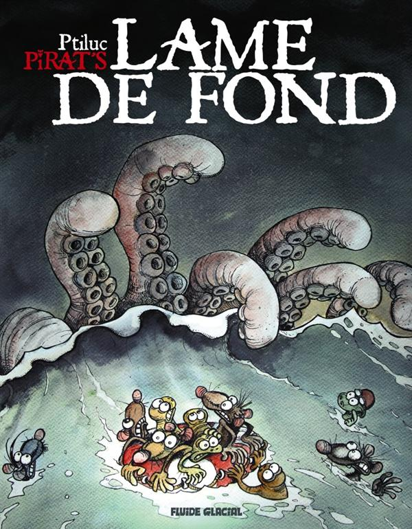 PIRAT'S - TOME 02 - LAME DE FOND